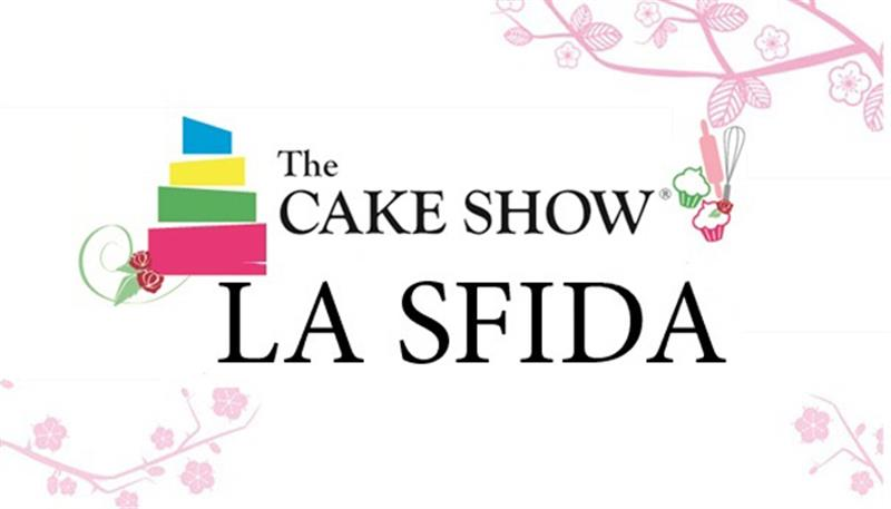 THE CAKE SHOW – La pasticceria creativa